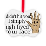 High Fived Face Picture Ornament