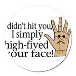 High Fived Face Round Car Magnet