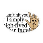 High Fived Face Oval Car Magnet