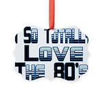 Love The 80's Picture Ornament