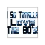 Love The 80's Square Sticker 3