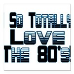 Love The 80's Square Car Magnet 3