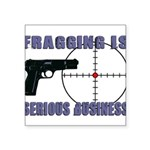Serious Fragging Square Sticker 3