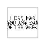 Pwn You Any Day Square Sticker 3