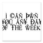 Pwn You Any Day Square Car Magnet 3