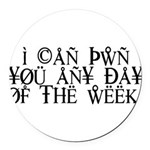 Pwn You Any Day Round Car Magnet