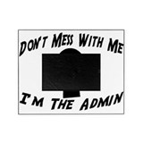 I'm The Admin Picture Frame