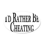 Rather Be Cheating Oval Car Magnet