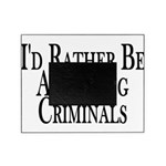 Rather Arrest Criminals Picture Frame