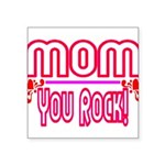 Mom You Rock Square Sticker 3