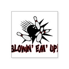 "Blowin' Em' Up Square Sticker 3"" x 3"""