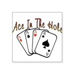 Ace Hole.png Square Sticker 3