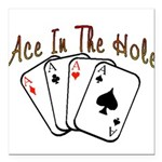 Ace Hole.png Square Car Magnet 3