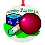 Hustle Everyday 2.png Round Ornament