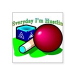 Hustle Everyday 2.png Square Sticker 3