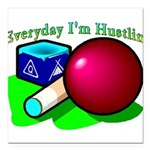 Hustle Everyday 2.png Square Car Magnet 3