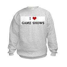 I Love GAME SHOWS Sweatshirt