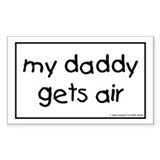 NEW! My Daddy gets air Rectangle Decal