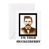 Doc Holliday - I'm Your Huckleberry Greeting Cards
