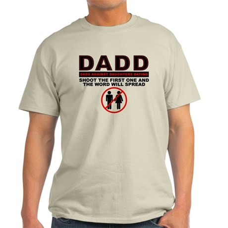 daughters dating shirt Rules for dating my daughter - places where the ambient temperature is warm enough to induce my daughter to wear shorts, tank tops, midriff t-shirts.
