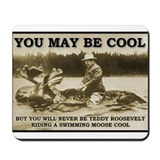 Teddy Roosevelt Moose Cool Funny T-Shirt Mousepad