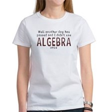 Didn't use algebra today Tee