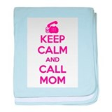 Keep Calm Call Mom baby blanket