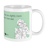 Love You More Than Dad Mug