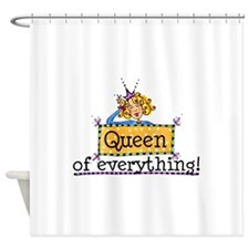 Queen Of Everything.jpg Shower Curtain