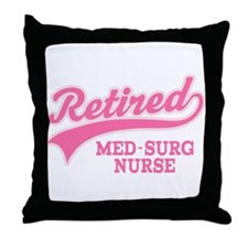 Retired Med-Surg Nurse Throw Pillow
