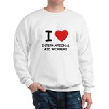I love international aid workers Sweatshirt