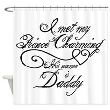 Prince Charming Daddy Shower Curtain
