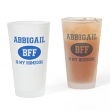 Abbigail is my homegirl Drinking Glass