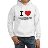 I love human resource workers Hoodie
