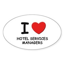 I love hotel services managers Oval Decal