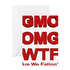 GMO OMG WTF Are We Eating? Greeting Card
