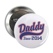 "Daddy Since 2014 2.25"" Button"