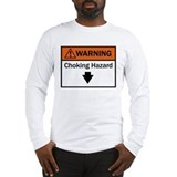 choking hazard Long Sleeve T-Shirt