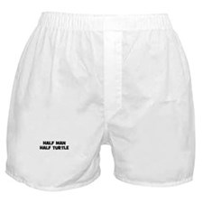 Half Man~Half Turtle Boxer Shorts
