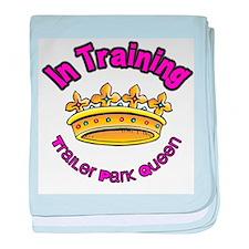 Trailer Park Queen In Training baby blanket