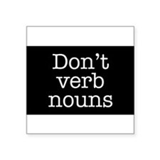Don't Verb Nouns Rectangle Sticker
