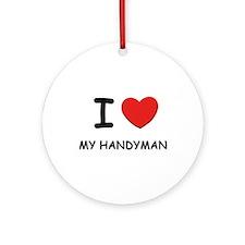 I love handymen Ornament (Round)