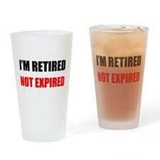 Retired Not Expired Drinking Glass