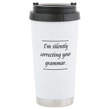 I'm Silently Correcting Your Grammar Travel Mug