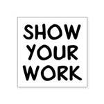 Show Work Square Sticker 3
