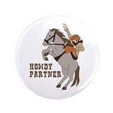 "Howdy Partner 3.5"" Button (100 pack)"