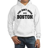 You Dont Mess With Boston Hoodie