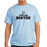 I RUN FOR BOSTON T-Shirt