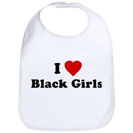 I Love [Heart] Black Girls Bib