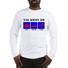 Eat Sleep Kick, Tae Kwon Do Long Sleeve T-Shirt